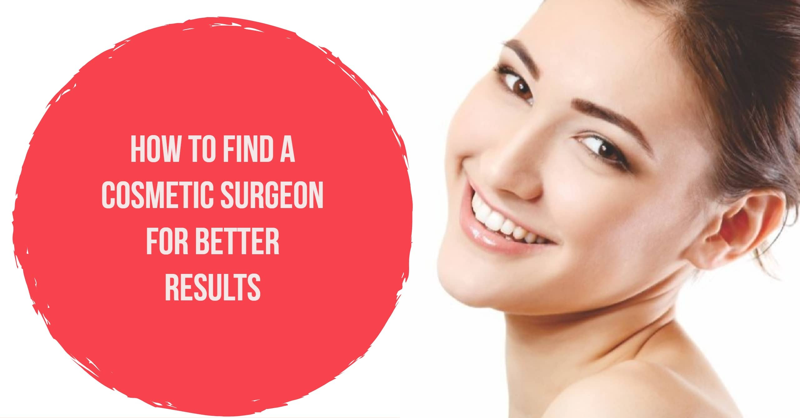 Read more about the article How to Find a Cosmetic Surgeon for better Results